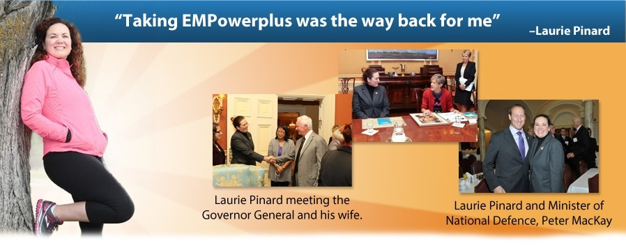 Laurie Pinard: Taking EMPowerplus was the way back for me